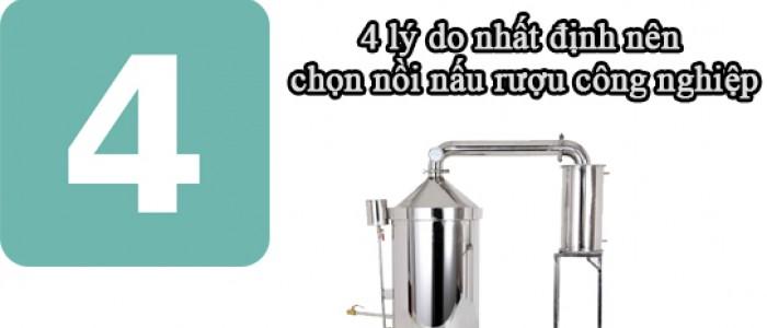 4 lý do nhất định nên chọn nồi nấu rượu công nghiệp