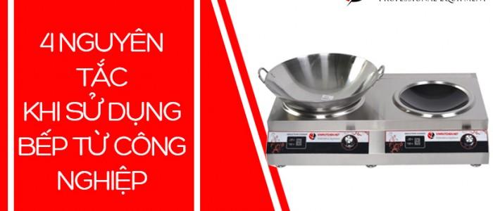 4 Nguyên tắc cơ bản khi sử dụng bếp từ công suất lớn