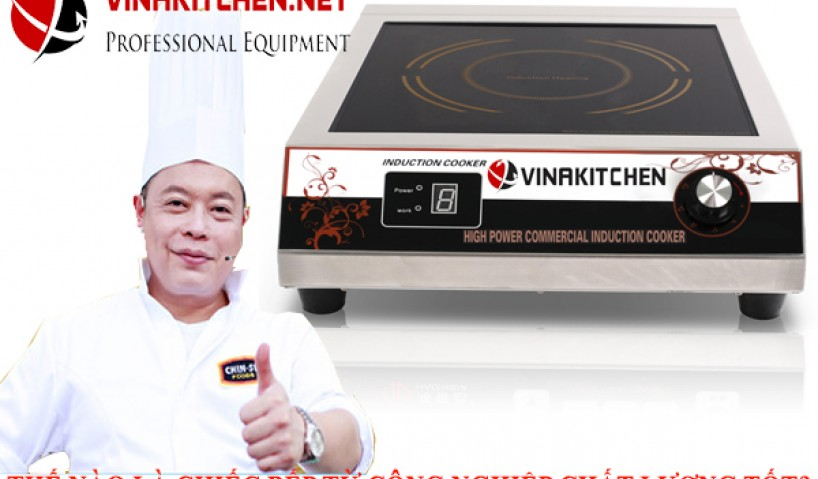 Phân biệt bếp từ công nghiệp chất lượng tốt và bếp từ công nghiệp kém chất lượng